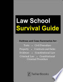 Law School Survival Guide  Master Volume  All Subjects