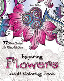 Inspiring Flowers Adult Coloring Book