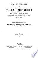 Correspondance de V. Jacquemont avec sa famille et plusieurs de ses amis pendant son voyage dans l'Inde (1828-1832).