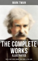 download ebook the complete works of mark twain: novels, short stories, memoirs, travel books, letters & more (illustrated) pdf epub