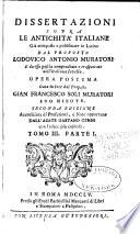 Dissertazioni sopra le Antichit   Italiane gi   composte e publicate in Latino e poscia compendiate e trasportate nell  Italiana favella
