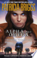 Alpha and Omega  Cry Wolf  Volume One