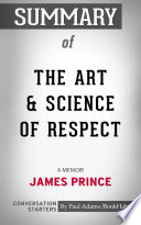 Summary Of The Art Science Of Respect A Memoir By James Prince