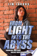 From Light into the Abyss