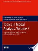 Topics in Modal Analysis  Volume 7