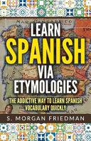 Learn Spanish Via Etymologies