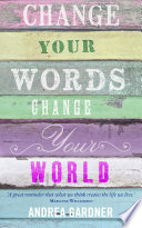 Change Your Words  Change Your World