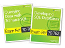 MCSA SQL Server 2016 Database Development Exam Ref 2 Pack