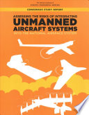 Assessing The Risks Of Integrating Unmanned Aircraft Systems Uas Into The National Airspace System