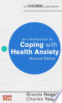An Introduction to Coping with Health Anxiety  2nd edition
