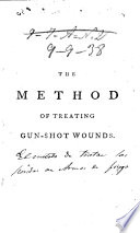 The method of treating gun shot wounds