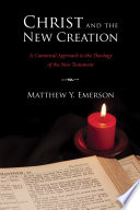 Christ And The New Creation book