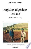 Paysans alg  riens 1960 2006  troisi  me   dition revue et augment  e