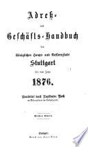 Adreß- und Geschäftshandbuch der königlichen Haupt- und Residenzstadt Stuttgart0
