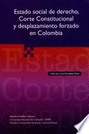 Estado social de derecho, Corte Constitucional y desplazamiento forzado en Colombia