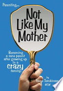 Not Like My Mother : anyone who has ever said, i am not...