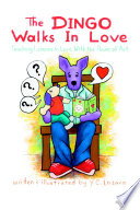 The Dingo Walks In Love  Teaching Lessons in Love With the Power of Art