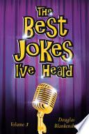 The Best Jokes I ve Heard