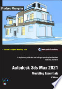 Autodesk 3ds Max 2021 Modeling Essentials 3rd Edition