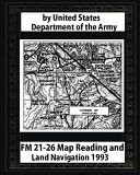 FM 21 26 Map Reading and Land Navigation by