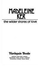 The Wilder Shores Of Love : ...