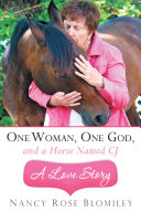 One Woman, One God, and a Horse Named CJ—A Love Story Book