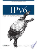 IPv6 Network Administration
