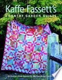 Kaffe Fassett s Country Garden Quilts