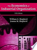 The Economics of Industrial Organization