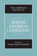 The Cambridge History of Jewish American Literature
