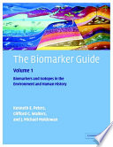 The Biomarker Guide  Volume 1  Biomarkers and Isotopes in the Environment and Human History