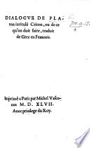 Dialogue de Platon intitul   Criton  ou de ce qu on doit faire  traduit de Grec en Fran  ois  by Pierre du Val  Bishop of S  ez