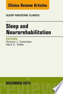 Sleep and Neurorehabilitation  An Issue of Sleep Medicine Clinics  E Book