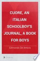 Cuore  an Italian Schoolboy s Journal  a Book for Boys