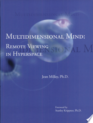 Multidimensional Mind: Remote Viewing and the Evolution of Intelligence - ISBN:9781556433061