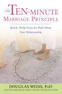 The Ten Minute Marriage Principle Improving Your Marriage By Investing Just Ten