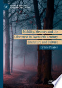 Mobility Memory And The Lifecourse In Twentieth Century Literature And Culture