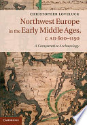 Northwest Europe in the Early Middle Ages  c AD 600   1150