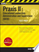 CliffsNotes Praxis II  Educational Leadership  Administration and Supervision  0410
