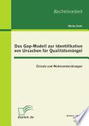 Das Gap-Modell zur Identifikation von Ursachen für Qualitätsmängel: Einsatz und Weiterentwicklungen