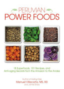 Peruvian Power Foods Recent Years Most People Are Unaware That Many