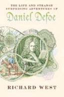 The life   strange surprising adventures of Daniel Defoe