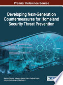 Developing Next Generation Countermeasures for Homeland Security Threat Prevention