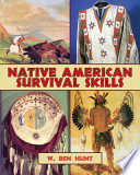 Native American Survival Skills Native American Traditions