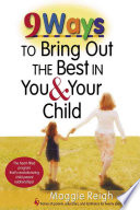 9 Ways To Bring Out The Best In You Your Child