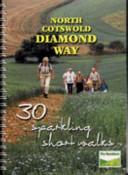 North Cotswold Diamond Way As 30 Sparkling Short Walks