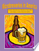download ebook microbreweries in america: a guide to microbreweries, microbrews, types of beer, and a beginner's guide to home brewing beer pdf epub