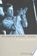 The Cinema of Robert Lepage