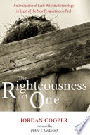 The Righteousness Of One : in 1977, paul's soteriology has received extensive evaluation...