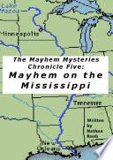 The Mayhem Mysteries   Chronicle Five  Mayhem on the Mississippi